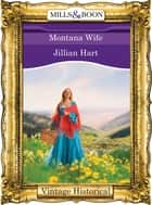 Montana Wife (Mills & Boon Historical) ebook by Jillian Hart