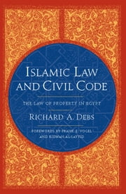 Islamic Law and Civil Code - The Law of Property in Egypt ebook by Richard A. Debs