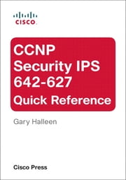 CCNP Security IPS 642-627 Quick Reference ebook by Gary Halleen
