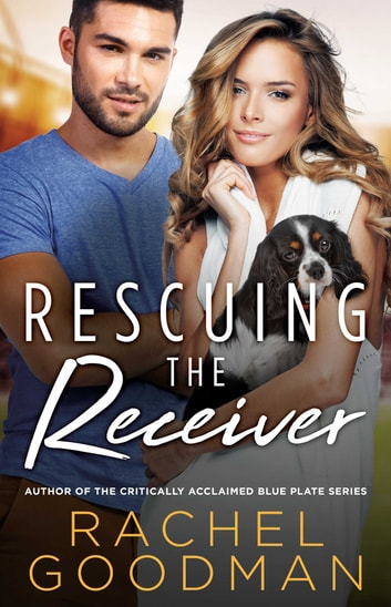 Rescuing the Receiver ebook by Rachel Goodman