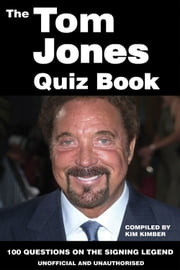 The Tom Jones Quiz Book ebook by Kim Kimber