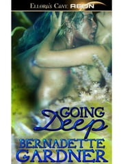 Going Deep ebook by Bernadette Gardner