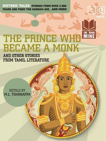 The Prince Who Became a Monk & Other Stories from Tamil Literature eBook by M.L. Thangappa