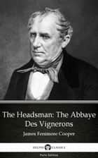 The Headsman The Abbaye Des Vignerons by James Fenimore Cooper - Delphi Classics (Illustrated) ebook by James Fenimore Cooper, Delphi Classics