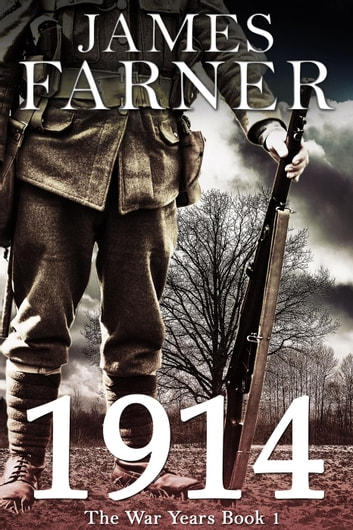 1914 - The War Years, #1 ebook by James Farner
