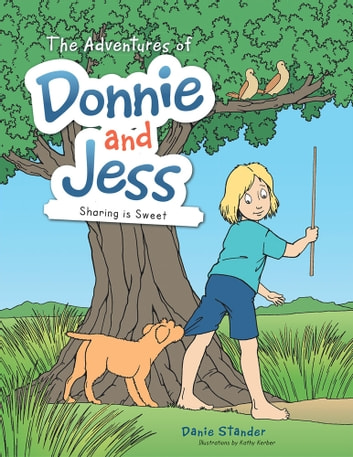 The Adventures of Donnie and Jess - Sharing is Sweet ebook by Danie Stander
