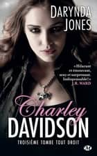 Troisième tombe tout droit - Charley Davidson, T3 ebook by Darynda Jones, Isabelle Pernot