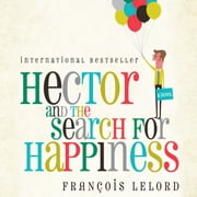 Hector and the Search for Happiness audiobook by François Lelord