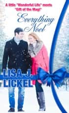 Everything Noel ebook by Lisa J. Lickel
