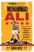 The Mammoth Book of Muhammad Ali ebook by David West