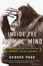 Inside the Animal Mind ebook by George Page