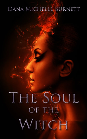 The Soul of the Witch ebook by Dana Michelle Burnett