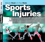 Sports Injuries - A Unique Guide to Self-Diagnosis and Rehabilitation ebook by Malcolm T. F. Read,Paul Wade