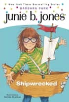 Junie B. Jones #23: Shipwrecked ebook by Barbara Park, Denise Brunkus
