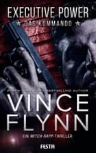 EXECUTIVE POWER - Das Kommando - Thriller eBook by Vince Flynn