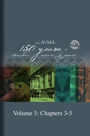The AVMA: 150 Years of Education, Science and Service (Volume 3) ebook by AVMA