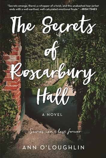 The Secrets of Roscarbury Hall - A Novel ebook by Ann O'Loughlin