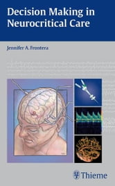 Decision Making in Neurocritical Care ebook by