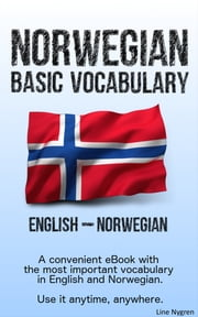 Basic Vocabulary English - Norwegian - A convenient eBook with the most important vocabulary in English and Norwegian eBook by Line Nygren