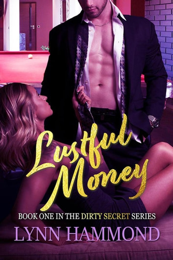 Lustful Money - Dirty Secret, #1 ebook by Lynn Hammond