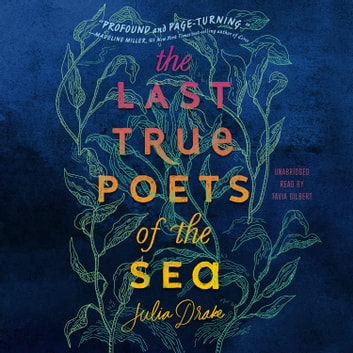 The Last True Poets of the Sea audiobook by Julia Drake