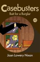 Bait for a Burglar ebook by Joan Lowery Nixon