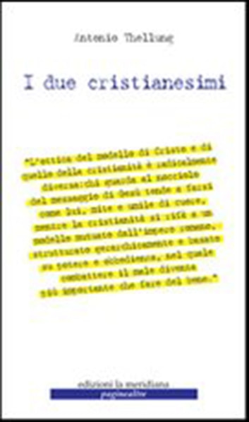 I due cristianesimi eBook by Antonio Thellung