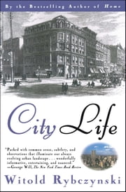 City Life ebook by Witold Rybczynski