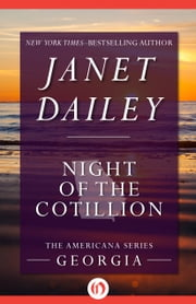 Night of the Cotillion - Georgia ebook by Janet Dailey