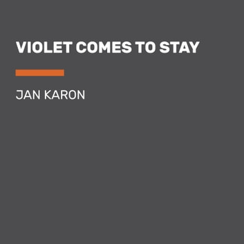Violet Comes to Stay audiobook by Jan Karon