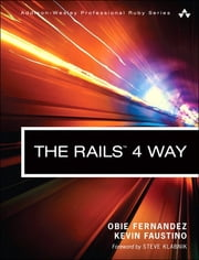 The Rails 4 Way ebook by Obie Fernandez,Kevin Faustino