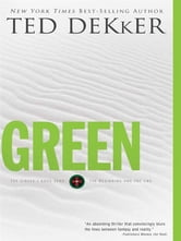 Green : The Beginning And The End ebook by Ted Dekker