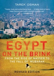 Egypt on the Brink: From the Rise of Nasser to the Fall of Mubarak ebook by Tarek Osman