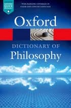 The Oxford Dictionary of Philosophy ebook by Simon Blackburn