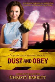 Dust and Obey - Squeaky Clean Mysteries, #10 ebook by Christy Barritt