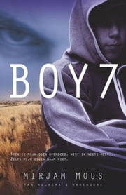 Boy 7 ebook by Mirjam Mous