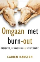 Omgaan met burn-out - preventie, behandeling en re-integratie ebook by Carien Karsten
