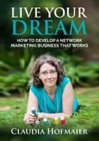 Live Your Dream ebook by Claudia Hofmaier