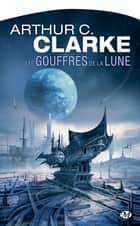 Les Gouffres de la Lune ebook by Arthur C. Clarke,B.R. Bruss