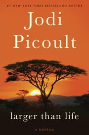 Larger Than Life (Novella) ebook by Jodi Picoult