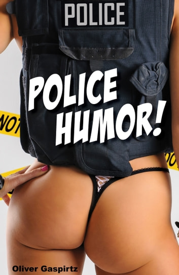 Police Humor! ebook by Oliver Gaspirtz