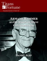 Armand Hammer: An Oil Baron Of Many Contradictions ebook by Daniel Alef