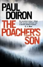 The Poacher's Son ebook by Paul Doiron