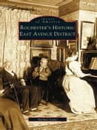 Rochester's Historic East Avenue District ebook by Michael Leavy