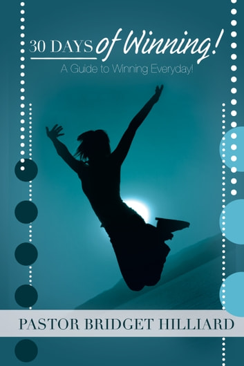 30 Day of Winning - A Guide to Winning Everyday! ebook by Bridget Hilliard
