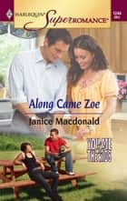 Along Came Zoe ebook by Janice Macdonald