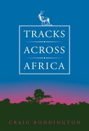 Tracks Across Africa - Another Ten Years ebook by Craig Boddington