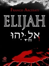 Elijah ebook by Franco Arcesati