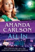 All In - A Sin City Collectors Novella ebook by Amanda Carlson