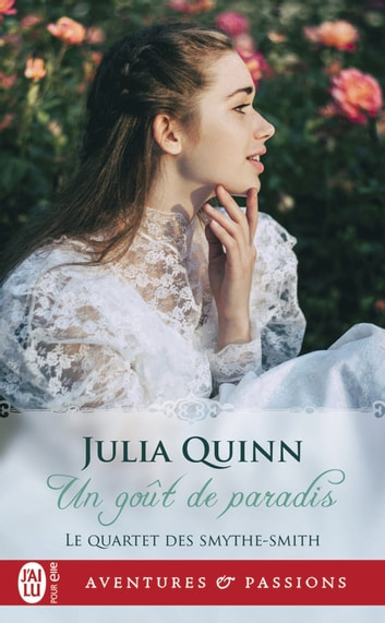 Le quartet des Smythe-Smith (Tome 1) - Un goût de paradis eBook by Julia Quinn